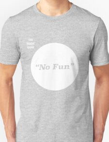 The Magic Gang - No Fun T-Shirt