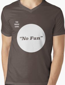 The Magic Gang - No Fun Mens V-Neck T-Shirt