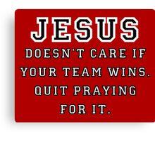 Jesus: Not a Sports Fan - Black/White Canvas Print