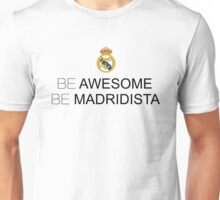 Be Awesome Be Madridista Unisex T-Shirt