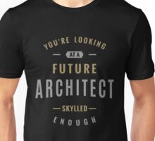 Future Architect Unisex T-Shirt