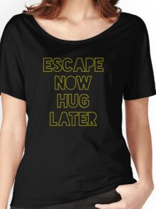 Star Wars: Escape now, hug later Women's Relaxed Fit T-Shirt