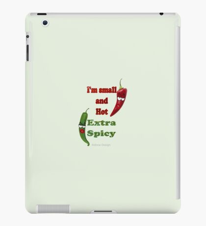 Extra Hot & Spicy (6385 views) iPad Case/Skin