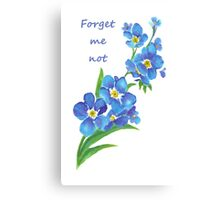 Forget Me Not Blue Flower Quote Canvas Print