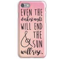 even the darkest night will end and the sun will rise iPhone Case/Skin