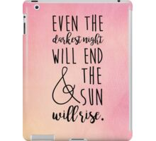 even the darkest night will end and the sun will rise iPad Case/Skin