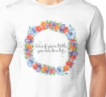 Even If You're Little, You Can Do A Lot! Unisex T-Shirt