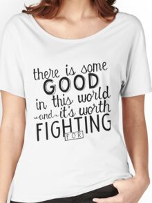 There's good in this world Women's Relaxed Fit T-Shirt