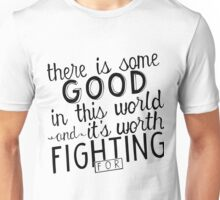 There's good in this world Unisex T-Shirt