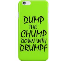 Dump The Chump Down With Drumpf iPhone Case/Skin