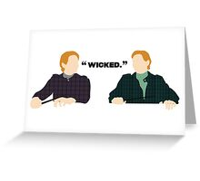 Wicked.  Greeting Card