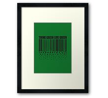 THINK GREEN LIVE GREEN Framed Print