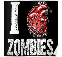 I love zombies Poster