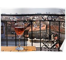 A Dreamy Glass of Rose - Enjoying a Fabulous View from a Wrought Iron Balcony Poster