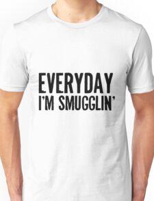 Everyday I'm Smugglin' Unisex T-Shirt