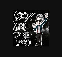 100% Rebel Time Lord... Unisex T-Shirt