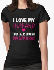 OUAT. Love Me Some Captain Hook Womens Fitted T-Shirt