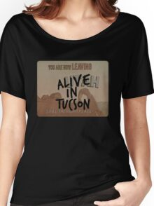 Alive in Tucson - road sign Women's Relaxed Fit T-Shirt