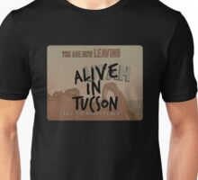 Alive in Tucson - road sign Unisex T-Shirt
