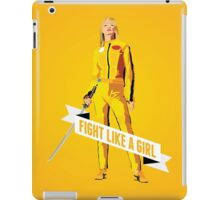 Fight Like a Girl: Beatrix Kiddo iPad Case/Skin