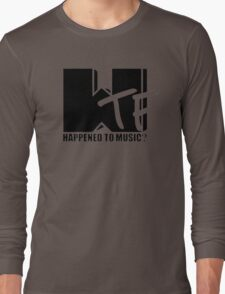 WTF Happened To Music? Long Sleeve T-Shirt