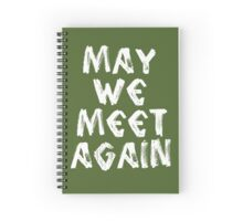 May We Meet Again - The 100 Spiral Notebook