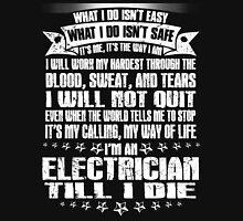I'm an electrician till I die T-Shirt