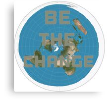 Flat earth be the change Canvas Print