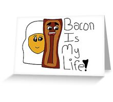 Bacon Is My Life! Greeting Card