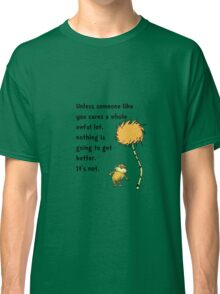 Lorax Unless Someone Like You Classic T-Shirt