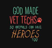 God made Vet Tech so animals can have heroes too Womens T-Shirt