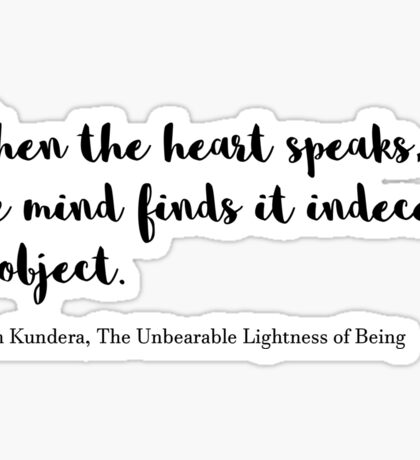 The Unbearable Lightness of Being quote Sticker