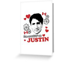 I'm Crushin' on Justin Trudeau Greeting Card