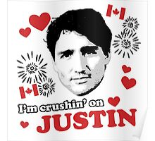 I'm Crushin' on Justin Trudeau Poster