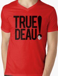 True Deau! Mens V-Neck T-Shirt
