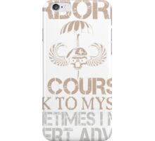 Airborne of course I talk to my self iPhone Case/Skin