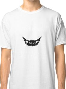 Cheshire cat's quote Classic T-Shirt