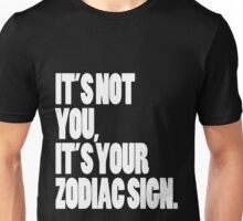 It's Your Zodiac Sign Unisex T-Shirt
