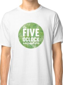 margaritaville its five oclock somewhere Classic T-Shirt