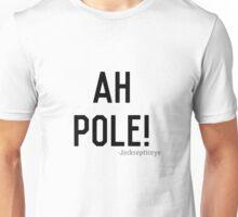 AH POLE Unisex T-Shirt