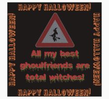 All My Best Ghoulfriends Are Total Witches Baby Tee
