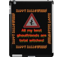 All My Best Ghoulfriends Are Total Witches iPad Case/Skin