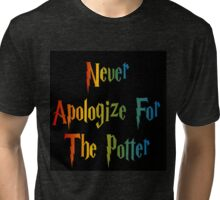 Never Apologize For The Potter Tri-blend T-Shirt