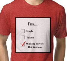 Waiting For My Hot Watson Tri-blend T-Shirt