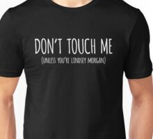 DON'T TOUCH ME UNLESS YOU'RE LINDSEY Unisex T-Shirt
