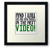 THE NEXT VIDEO Framed Print