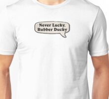 Never Lucky, Rubber Ducky Unisex T-Shirt