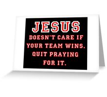 Jesus: Not a Sports Fan - White/Red Greeting Card