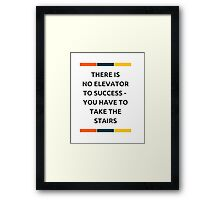 NO ELEVATOR TO SUCCESS Framed Print