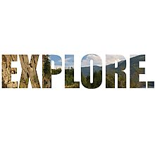 Explore. Photographic Print